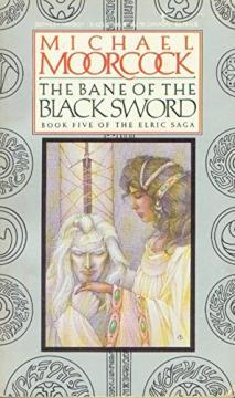 Bane Of Black Sword by Michael Moorcock