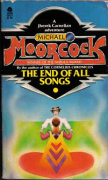 The End of All Songs by Michael Moorcock