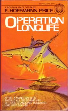 Operation Longlife by E. Hoffmann Price